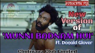 New funny version of ''Munni Badnam hui''  feat. Donald glover   chutiyapa club limited   CG FUNNY