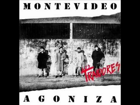 Montevideo Agoniza - Los Traidores (Disco Completo)