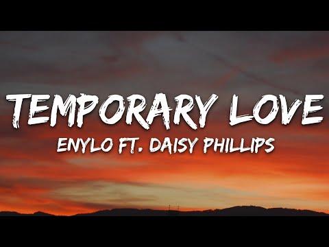 Enylo - Temporary Love Feat Daisy Phillips