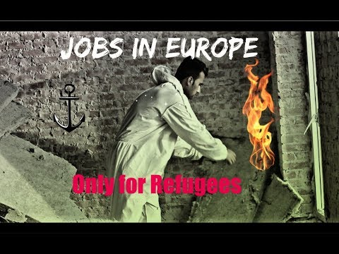 Jobs in Europe only for refugees.