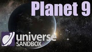 PLANET 9 (Planet X) - 2016 Hypothesis and Alternatives - Universe Sandbox 2