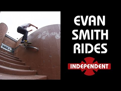 Evan Smith Rides... Independent Trucks