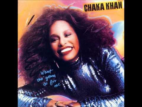 Chaka Khan - What Cha' Gonna Do For Me
