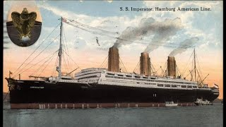 German Liners Part 3: The Imperator Class Fan Made Documentary With Voiceover
