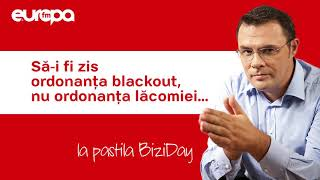 Biziday: Să-i fi zis ordonanța blackout, nu ordonanța lăcomiei