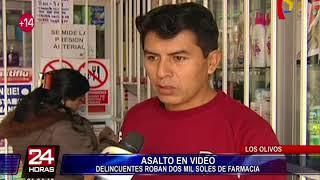Cámaras registran asalto a farmacia en Los Olivos