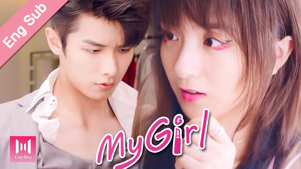 Download [Eng Sub] We'll see who's better at flirting, my handsome?! My Girl Ep 02 (2020) 99分女朋友💖