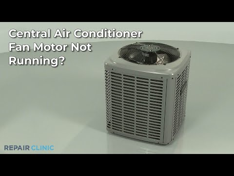 Central Air Conditioner Fan Motor Not Running? Central Air Conditioner Troubleshooting