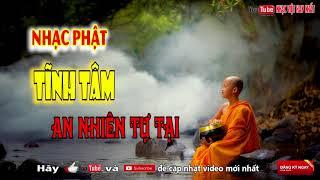 Nhạc Phật Giáo 2018 | Những Ca Khúc Nhạc Thiền Tĩnh Tâm An Nhiên Tự Tại DỄ NGHE DỄ NGỦ