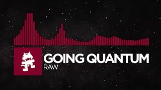 Repeat youtube video [Trap] - Going Quantum - Raw [Monstercat Release]