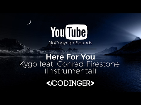Kygo -  Here For You feat. Conrad Firestone Instrumental NoCopyrightSound