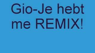 Gio- Je hebt me REMIX!