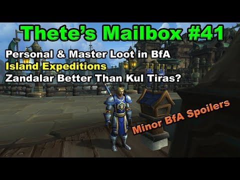 Thete's Mailbox #41 Personal Loot, Island Expeditions and Faction Questing in Battle for Azeroth