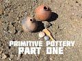 Primitive Pottery (part 1 of 3)