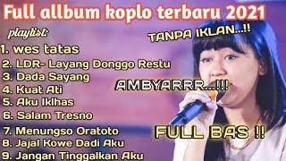 Wes Tatas Ldr Layang Dinggo Restu Full Album Koplo Terbaru 2021 Tanpa Iklan MP3