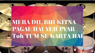 Mera Dil bhi kitna pagal hai   Atif Aslam  Rudranil Goswami   Drum solo