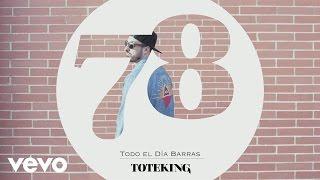 Toteking - Todo el Día Barras (Audio) ft. Morodo
