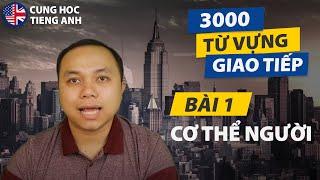 3000 Từ phải biết cho giao tiếp hằng ngày - Bài 1: Cơ thể người - Phù hợp cho người Việt ở Hải Ngoại