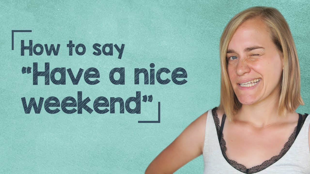 German Lesson 44 How To Say Have A Nice Weekend A1 Youtube