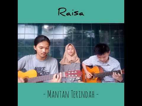Cover Raisa - Mantan Terindah (Akustik)