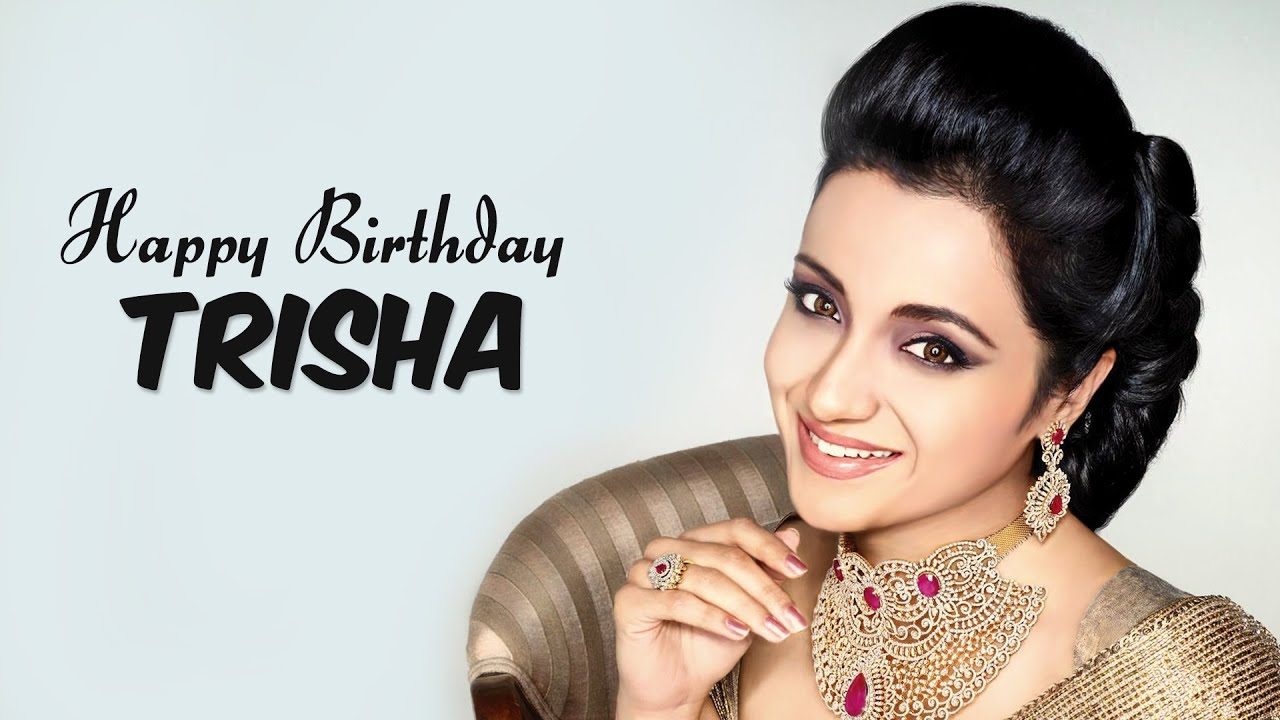 trisha - happy birthday - youtube