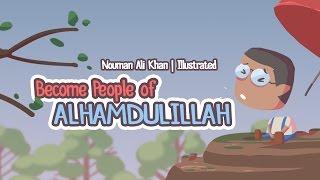 Become People of 'Alhumdullilah' | Nouman Ali Khan | illustrated