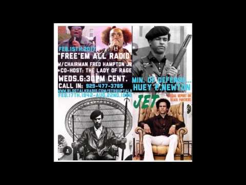 Free 'Em All Radio 2/16/17 W/ Chairman Fred Hampton Jr. & The Lady of Rage