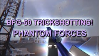 BFG 50 TRICKSHOT in PHANTOM FORCES!! (roblox)