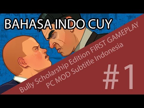 (95% Bahasa Indonesia) Bully Scholarship Edition FIRST GAMEPLAY PC MOD Subtitle Indonesia #1