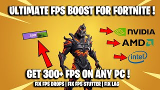 *300 FPS* ULTIMATE FPS BOOST FOR FORTNITE ! ( FIX FPS DROPS / FIX FPS STUTTER / FIX LAG )