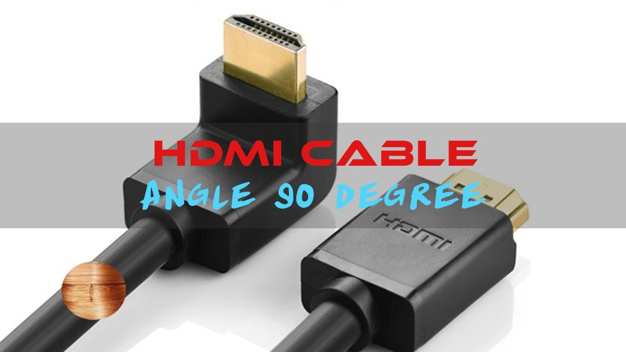Hdmi Cable Angle 90 Degree Youtube Connector