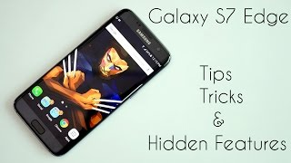 Galaxy S7 / S7 Edge  - Tips, Tricks & Hidden Features