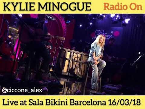 KYLIE MINOGUE - RADIO ON / LIVE AT SALA BIKINI BARCELONA SPAIN 16/03/2018