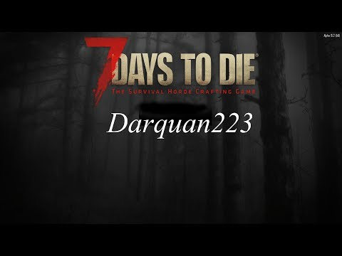 7 Days to Die with Darquan223