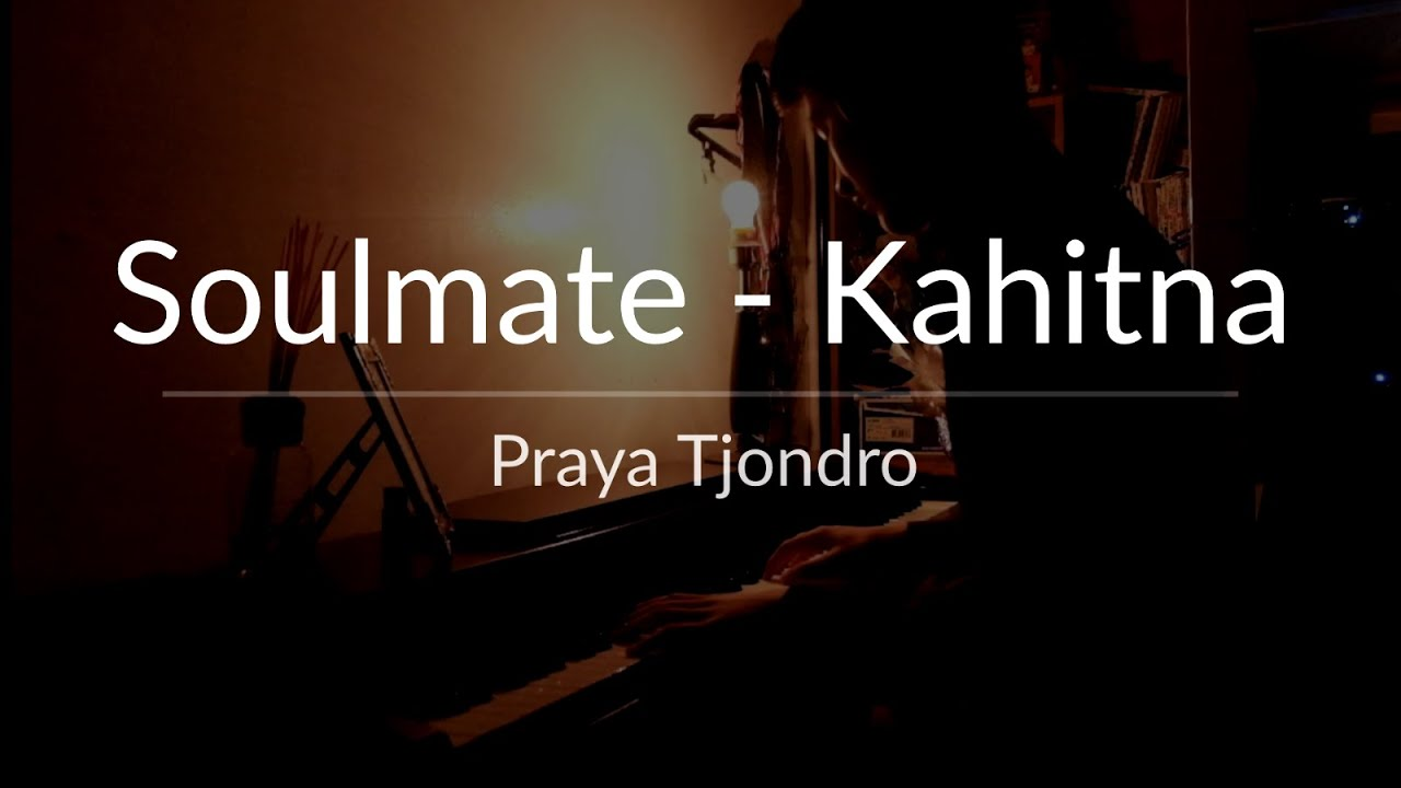 Kahitna Soulmate Cover By Praya Tj Youtube