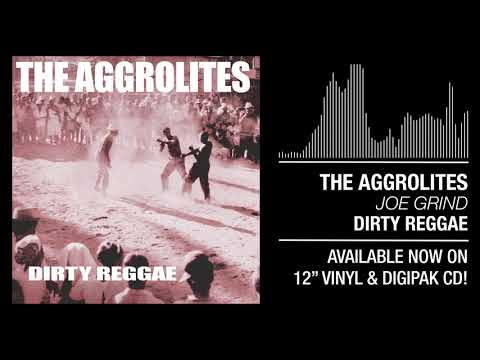 "The Aggrolites - ""Joe Grind"""