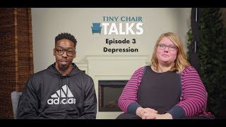 Tiny Chair Talks Ep. 3 - Depression