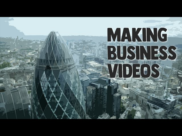 How to make good business videos