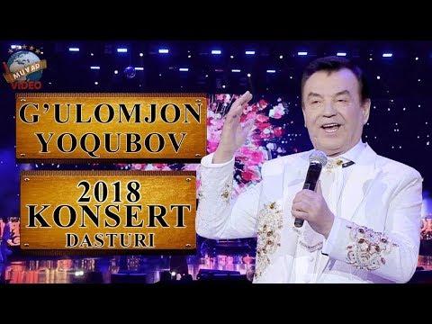 G'ulomjon Yoqubov - 2018-yilgi Konsert Dasturi | Ғуломжон Ёқубов - 2018-йилги концерт дастури