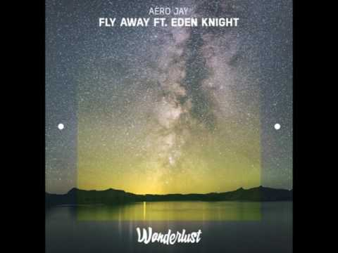 Aéro Jay - Fly Away ft. Eden Knight [preview]