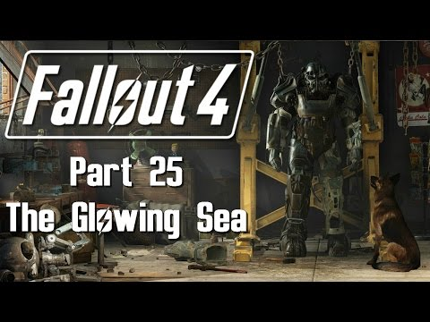 Fallout 4 - Part 25 - The Glowing Sea