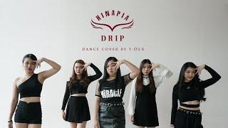 SARAWAK, MALAYSIA] DRIP _ HINAPIA (히나피아) Ι Dance Cover by I-OLA