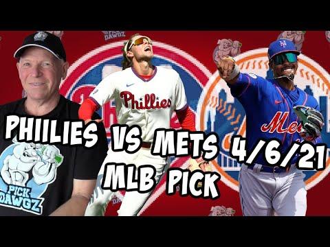 Philadelphia Phillies vs New York Mets 4/6/21 MLB Pick and Prediction MLB Tips Betting Pick