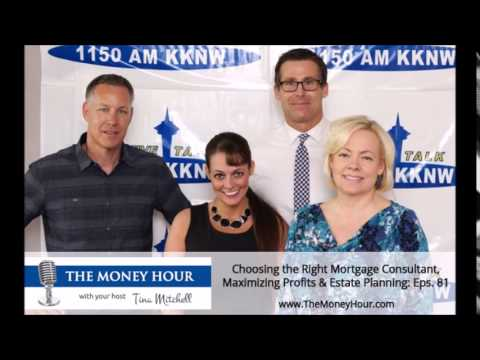 Choosing the Right Mortgage Consultant, Maximizing Profits & Estate Planning: Eps. 81