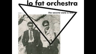 Lo Fat Orchestra - Take My Love