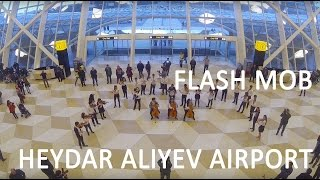 Heydar Aliyev International Airport hosts unusual flash mob