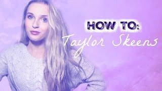 How To Be Taylor Skeens | Taylor Skeens