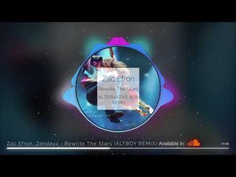 Zac Efron & Zendaya - Rewrite The Stars (ALTERNATIVE BOY REMIX) | Rewrite The Stars remix