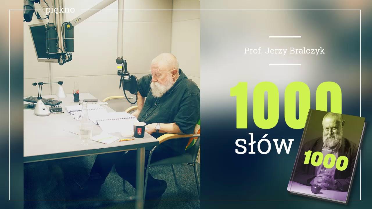 """KSIĄŻKA NA GŁOS: """"1000 słów"""" profesora Bralczyka w TOK FM. Część 3 – piękno!"""