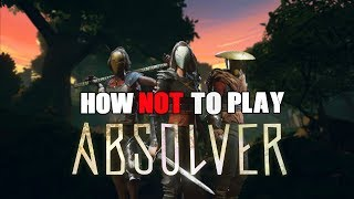 How NOT To Play Absolver